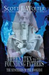 From Akhenaten to the Founding Fathers: The Mysteries of the Hooked X - Scott F. Wolter