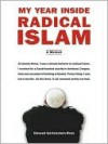 My Year Inside Radical Islam: A Memoir - Daveed Gartenstein-Ross