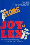 More Joy Of Lex: An Amazing And Amusing Z To A And A To Z Of Words - Gyles Brandreth