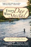 Every Day Was Special - William G. Tapply, Nick Lyons