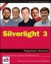 Silverlight 3 Programmer's Reference - J Ambrose Little, Jason Beres, Grant Hinkson, Devin Rader