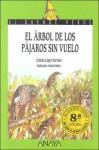 El Arbol De Los Pajaros Sin Vuelo/Birds Without Wings - Concha López Narváez