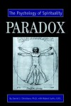 Paradox: The Psychology of Spirituality - Daniel J. Christiano, Robert Curtis