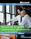 Exam 70-432: Microsoft SQL Server 2008 Implementation and Maintenance - MOAC (Microsoft Official Academic Course