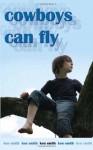 Cowboys Can Fly - Ken Smith