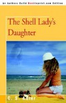 The Shell Lady's Daughter - C.S. Adler