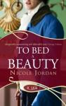 To Bed A Beauty - Nicole Jordan