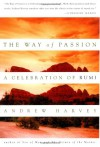 The Way of Passion: A Celebration of Rumi - Andrew Harvey