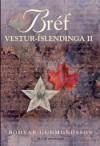 Bréf Vestur-Íslendinga II - Böðvar Guðmundsson