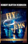 Fly the Rain: Greg Tenorly Suspense Series - Book 4 - Robert Burton Robinson