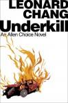 Underkill - Leonard Chang