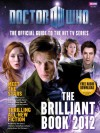 The Brilliant Book Of Doctor Who 2012 - Mark Gatiss, Steven Moffat, David Llewellyn, Steve Thompson, Gareth Roberts, Clayton Hickman, Tom MacRae, Matthew Graham, Neil Gaiman