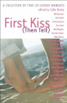 First Kiss (Then Tell): A Collection of True Lip-Locked Moments - Cylin Busby