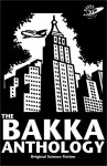 The Bakka Anthology - Kristen Pederson Chew, Fiona Patton, Michelle Sagara West, Tara Tallan, Cory Doctorow, Ed Greenwood, John Rose, Nalo Hopkinson, Spider Robinson, Mark Askwith, Robert J. Sawyer, Tanya Huff, Chris Szego
