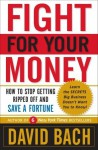 Fight For Your Money: How to Stop Getting Ripped Off and Save a Fortune - David Bach