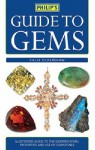 Philip's Guide to Gems, Stones and Crystals - Cally Oldershaw