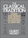 The Classical Tradition:Greek and Roman Influences on Western Literature - Gilbert Highet