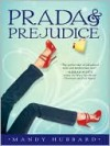 Prada and Prejudice - Mandy Hubbard