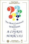 The Most Commonly Asked Questions About 'A Course in Miracles' - Kenneth Wapnick, Gloria Wapnick