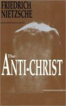 The Anti Christ - Friedrich Nietzsche