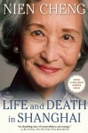 Life and Death in Shanghai - Nien Cheng, Cheng Nien