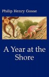 Gosse's a Year at the Shore - Philip Henry Gosse