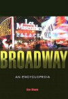 Broadway: An Encyclopedia - Ken Bloom