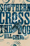 Southern Cross The Dog - Bill Cheng
