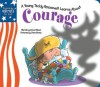Little Teddy Roosevelt Learns About Courage (American Virtues for Kids: Courage) - David Mead