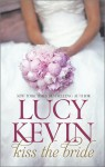 Kiss the Bride: The Wedding DressThe Wedding KissSparks Fly - Lucy Kevin