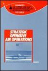 Strategic Offensive Air Operations - Michael Knight, R.A. Mason