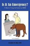 Is It an Emergency? a Book of Dog Cartoons by Rmm - Robert M. Miller