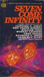 Seven Come Infinity - Groff Conklin, Murray Leinster, William Tenn, Chad Oliver, Clifford D. Simak, Charles V. De Vet, Eric Frank Russell, Raymond F. Jones