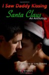 I Saw Daddy Kissing Santa Claus: An Anthology - Lori Perkins, J.L. Merrow