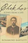Chekhov: Scenes from a Life - Rosamund Bartlett