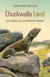 Chuckwalla Land: The Riddle of California's Desert - David Rains Wallace