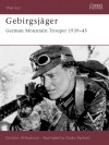 Gebirgsjager: German Mountain Trooper 1939-45 - Gordon Williamson, Gerard Barker, Darko Pavlović