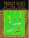 Trout Flies of the East: Best Contemporary Patterns from East of the Rocky Mountains - Jim Schollmeyer, Ted Leeson