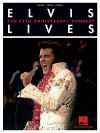Elvis Lives: The 25th Anniversary Concert - Hal Leonard Publishing Company