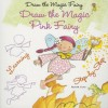 Draw the Magic Pink Fairy - Rosa Maria Curto