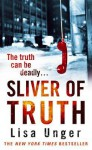 Sliver of Truth - Lisa Unger