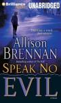 Speak No Evil - Allison Brennan