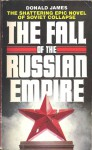 The Fall of the Russian Empire - Donald James, David James