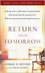 Return from Tomorrow - George G. Ritchie, Elizabeth Sherrill