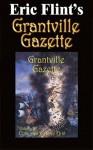 Grantville Gazette, Volume 2 - Eric Flint, Enrico Toro, Rick Boatright, Laura Runkle, Andrew Clark, Mike Spehar, Christopher James Weber, Leonard Hollar, Gorg Huff, John Zeek, Danita Lee Ewing
