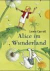 Alice im Wunderland - Lewis Carroll, Barbara Scholz, Sonja Hartl