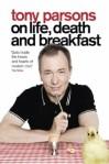Tony Parsons on Life, Death and Breakfast - Tony Parsons