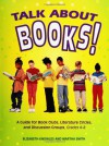 Talk about Books!: A Guide for Book Clubs, Literature Circles, and Discussion Groups, Grades 4-8 - Elizabeth Knowles, Martha Smith