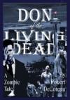 Don of the Living Dead - Robert DeCoteau