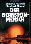 Der Bernstein-Mensch - Gregory Benford, Gordon Eklund